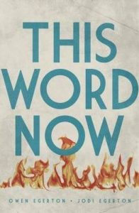 This Word Now by Owen and Jodi Egerton